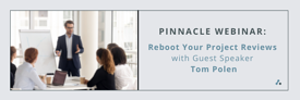 Pinnacle Webinar - Reboot Your Project Reviews - Event Image
